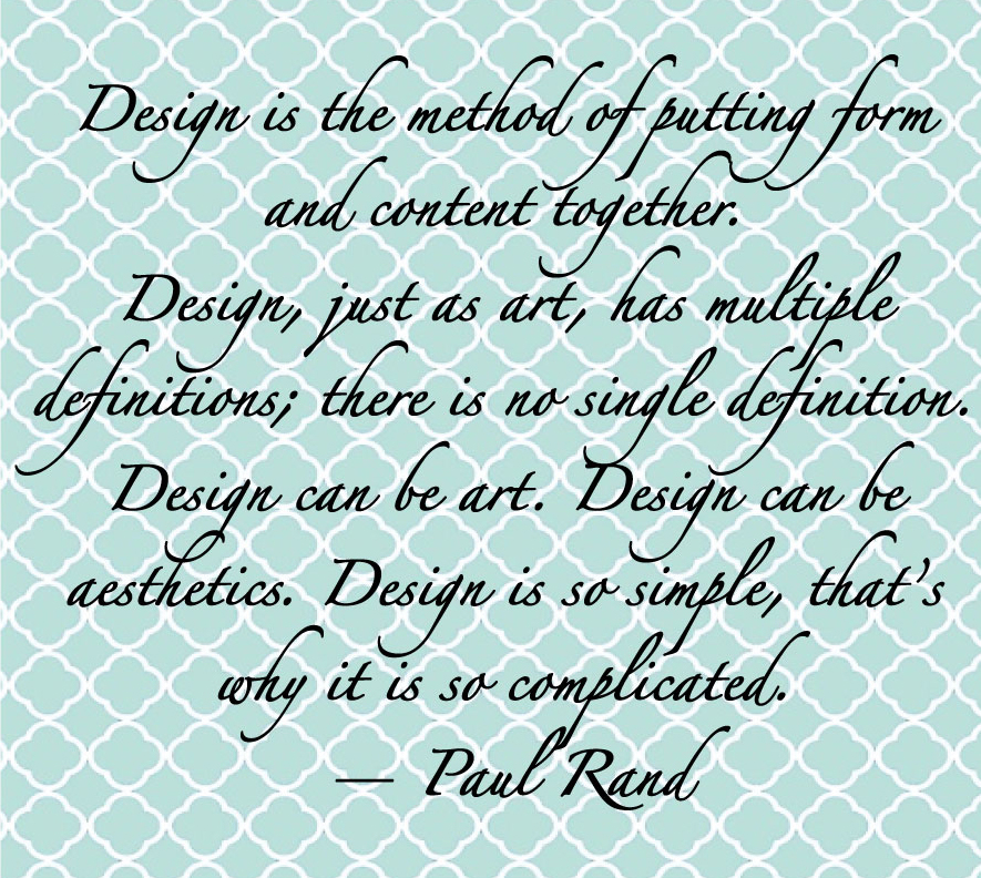 Design is the method of puting form and content together. Design just as art, has multiple definitions there is no single definition. Design can be art. Design can be aesthetics. Design is so simple, that's why it is so complicated  - Paul Rand