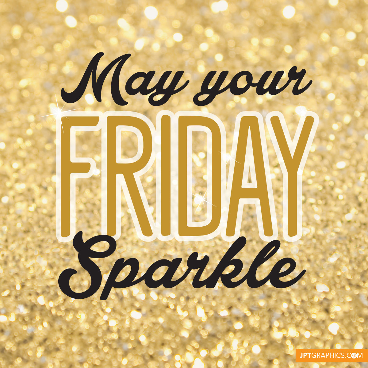 May your Friday sparkle!